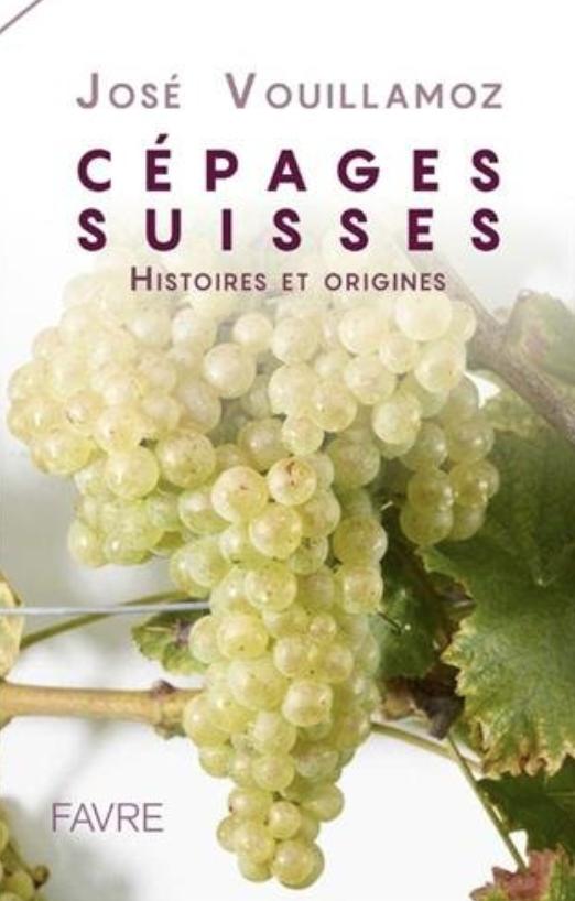 Cépages suisses: Histoires et origines