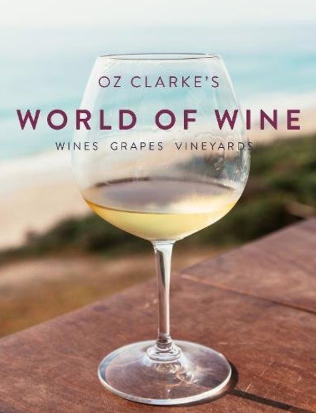 Oz Clarke's World of Wine: Wines, Grapes, Vineyards