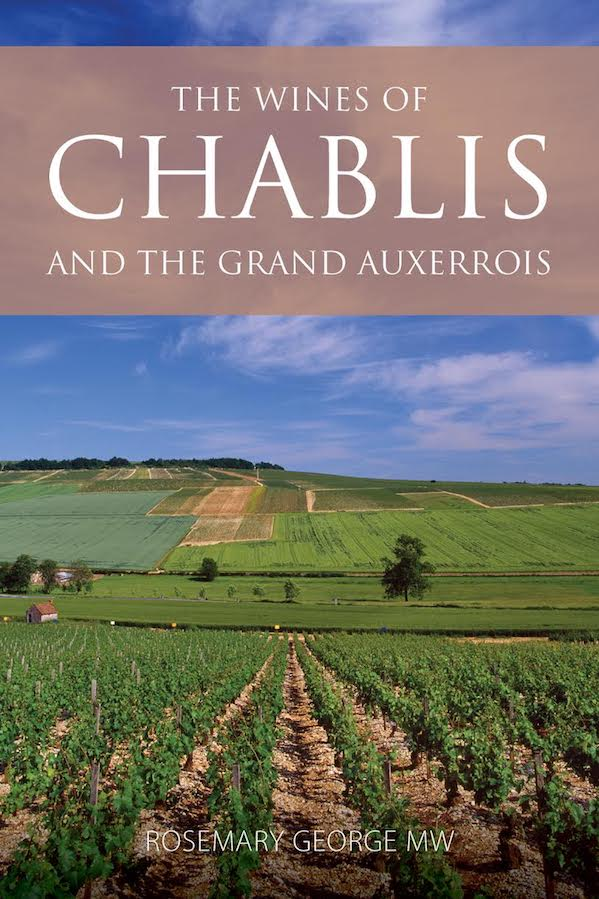 The wines of Chablis & the Grand Auxerrois by Rosemary George MW