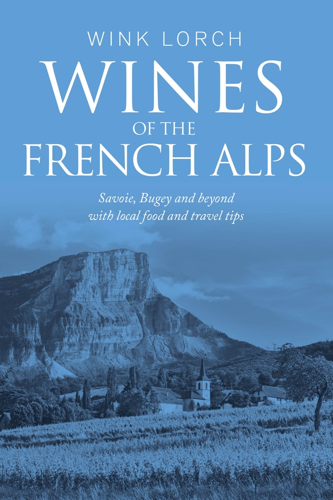 Book review: Wines of the French Alps, by Wink Lorch